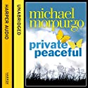 Private Peaceful (       UNABRIDGED) by Michael Morpurgo Narrated by Jamie Glover