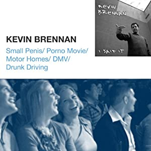 Small Penis / Porno Movie / Motor Homes / DMV / Drunk Driving | [Kevin Brennan]