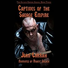 Captives of the Savage Empire: Savage Empire, Book Three (       UNABRIDGED) by Jean Lorrah Narrated by Rob Grgach