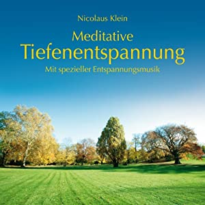 Meditative Tiefenentspannung Hörbuch