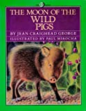 The Moon of the Wild Pigs (13th Moon Series) (0060202645) by George, Jean Craighead