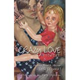 Crazy Love ~ Leslie What