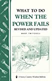 What to Do When the Power Fails: Storeys Country Wisdom Bulletin A-191 (Storey Country Wisdom Bulletin)