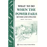 What to Do When the Power Fails: Storey's Country Wisdom Bulletin A-191 (Storey Country Wisdom Bulletin, a-191) ~ Mary Twitchell