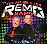 THE FATHER AND SON REMO BAND ''THE ALBUM''