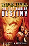 img - for The Left Hand of Destiny Book 1: Bk.1 (Star Trek: Deep Space Nine) book / textbook / text book