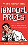 The Ig Nobel Prizes: The Annals of Improbable Research (0752842617) by Abrahams, Marc