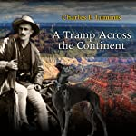A Tramp Across the Continent | Charles Fletcher Lummis