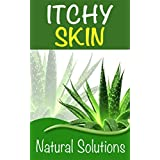 Itchy Skin: Natural Solutions (remedies,itchy rash,allergies,skin conditions,itchy dry skin)