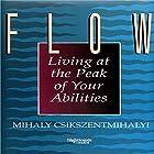 Flow: The Psychology of Optimal Experience (       ungekürzt) von Mihaly Csikszentmihalyi Gesprochen von: Mihaly Csikszentmihalyi