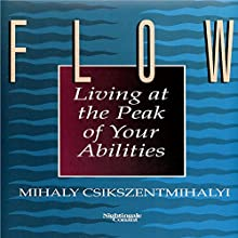 Flow: The Psychology of Optimal Experience (       UNABRIDGED) by Mihaly Csikszentmihalyi Narrated by Mihaly Csikszentmihalyi