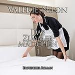 Das Zimmermädchen: Erotische Geheimnisse einer jungen Auszubildenden | Valerie Nilon