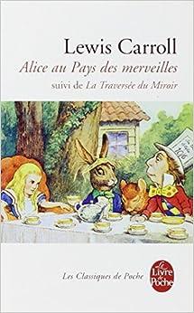 Alice au pays des merveilles suivi de la for La traversee du miroir