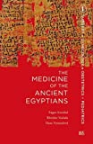img - for The Medicine of the Ancient Egyptians: 1: Surgery, Gynecology, Obstetrics, and Pediatrics by Eugen Strouhal (2015-01-14) book / textbook / text book