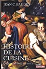 Histoire de la cuisine : Une philosophie du goût par Baudet