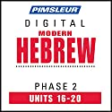 Hebrew Phase 2, Unit 16-20: Learn to Speak and Understand Hebrew with Pimsleur Language Programs Audiobook by  Pimsleur Narrated by  Pimsleur