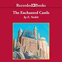 The Enchanted Castle (       UNABRIDGED) by E. Nesbit Narrated by Virginia Leishman