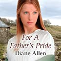 For a Father's Pride Audiobook by Diane Allen Narrated by Anne Dover