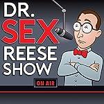 The Dr. 'Sex' Reese Show: Toys | Joe Randazzo,Tony Camin,John Harris