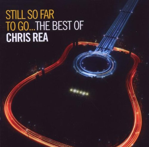 Chris Rea - Still So Far to Go-the Best of Chris Rea - Zortam Music