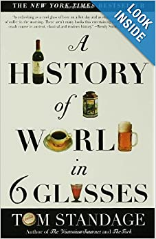 A History of the World in 6 Glasses by Tom Standage
