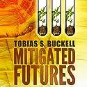 Mitigated Futures Audiobook by Tobias Buckell Narrated by Prentice Onayemi, Jay Snyder, Jeena Yi, Allyson Johnson, Christian Rummel, Jonathan Davis