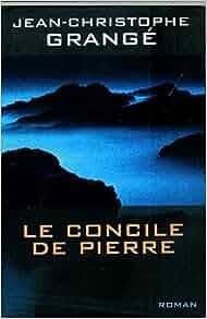 Le concile de pierre jean christophe grang 9782744144455 books - Le concile de pierre grange ...
