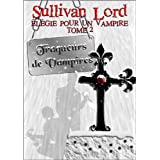 Traqueurs de Vampires (El�gie pour un vampire, tome 2)par Sullivan Lord