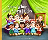 Snow White and the Seven Dorks: A Readers Theater Script and Guide (Readers Theater: How to Put on a Production)