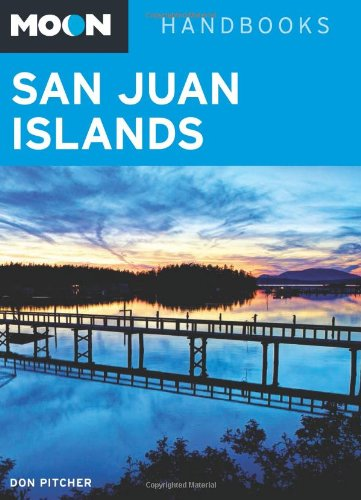 Moon Handbooks San Juan Islands (Moon San Juan Islands)