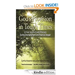 God's Provision in Tough Times - 25 True Stories of God s Provision During Unemployment and Financial Despair (Christian Spiritual Growth)