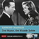 Der Mann, der Hunde liebte Hörspiel von Raymond Chandler Gesprochen von: Hans Peter Hallwachs