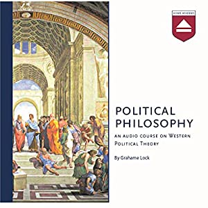 Political Philosophy: An audio course on Western Political Theory | Livre audio
