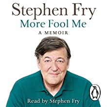 More Fool Me (       UNABRIDGED) by Stephen Fry Narrated by Stephen Fry