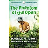 The Phantom of the Open: Maurice Flitcroft, The World's Worst Golferby Scott Murray