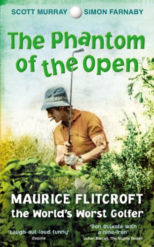 The Phantom of the Open: The Story of Maurice Flitcroft, the World's Worst Golfer