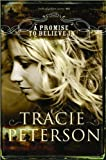 A Promise to Believe In (The Brides of Gallatin County, Book 1) (0764201484) by Peterson, Tracie