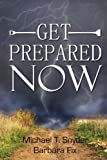 img - for Get Prepared Now!: Why A Great Crisis Is Coming & How You Can Survive It book / textbook / text book