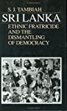 img - for Sri Lanka: Ethnic Fratricide and the Dismantling of Democracy book / textbook / text book