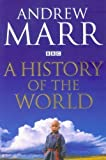 A History of the World by Marr, Andrew Open market Edition (2012) Andrew Marr