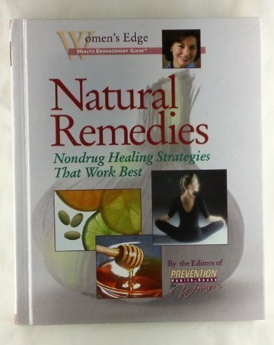 Natural Remedies: Nondrug Healing Strategies That Work Best