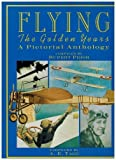 img - for Flying the Golden Years a Pictorial Anthology book / textbook / text book