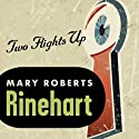 Two Flights Up Audiobook by Mary Roberts Rinehart Narrated by Kate Udall