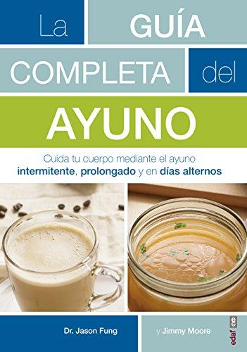 La guia completa del ayuno (Spanish Edition) [Jason  Fung - Jimmy Moore] (Tapa Blanda)