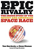 Epic Rivalry: The Inside Story of the Soviet and American Space Race (1426203217) by Hardesty, Von