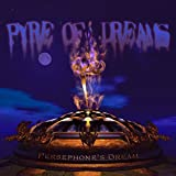 Pyre of Dreams by Persephone's Dream (2010-03-08)