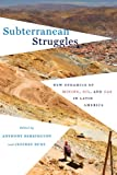 img - for Subterranean Struggles: New Dynamics of Mining, Oil, and Gas in Latin America (Peter T. Flawn Series in Natural Resource Management and Conservation) book / textbook / text book
