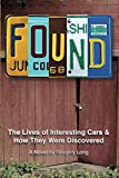 Found: The Lives of Interesting Cars & How They Were Discovered. A Novel.