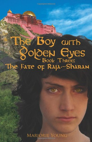Sale alerts for CreateSpace Independent Publishing Platform The Boy with Golden Eyes - Book Three: The Fate of Raja-Sharan: 3 - Covvet