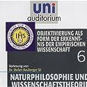 Objektivierung als Form der Erkenntnis der empirischen Wissenschaft (Uni-Auditorium) Hörbuch von Dr. Stefan Bauberger SJ Gesprochen von: Dr. Stefan Bauberger SJ